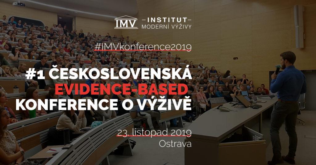 Rádi bychom Vás také pozvali na největší událost, jakou v historii Institutu Moderní Výživy budeme pořádat. V sobotu 23. listopadu 2019 budeme v Ostravě pořádat První československou evidence-based konferenci o výživě.